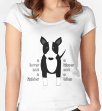 """""""A lover not a fighter"""" Bull Terrier by BulliesRule Women's Fitted Scoop T-Shirt"""