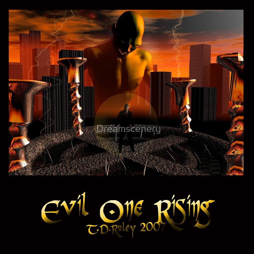 Evil One Rising by Dreamscenery