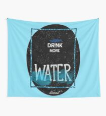 drink more water Wall Tapestry