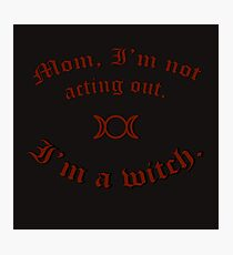 I'm a witch Photographic Print
