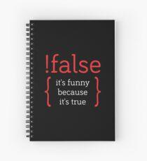 !False - It's funny because it's true (IT / PHP / Programmer's Joke) Spiral Notebook