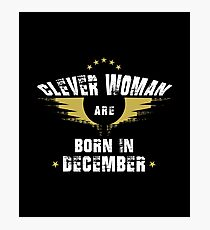 Clever Woman Are Born In December Photographic Print
