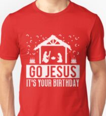 Go Jesus It's Your Birthday Christmas T-Shirt