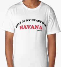 half of my heart is in havana Long T-Shirt