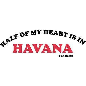 half of my heart is in havana by cahacc