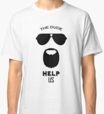 The dude help us - The big Lebowski Classic T-Shirt