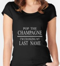 Cool Wedding/Bridal Shower Gifts - Pop The Champagne - Best Cute Gift for Bride, Bridesmaid, Maid of Honor, Flower Girl, Mother of the Groom, Mother of the Bride, Her, Women, Best Friend Women's Fitted Scoop T-Shirt