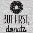 But First Donuts by DetourShirts