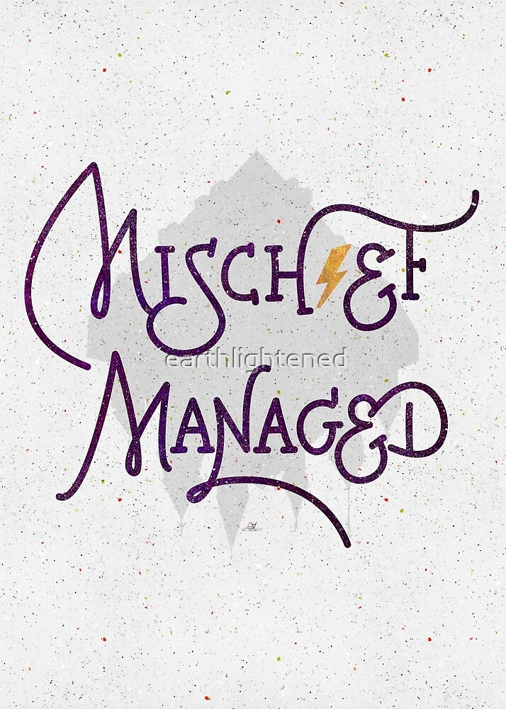 Mischief Managed by earthlightened