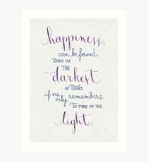 Happiness can be found even in the darkest of times Art Print