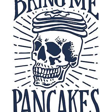Bring Me Pancakes by mscarlett