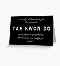 Tae Kwon Do Inspirational Quote Greeting Card