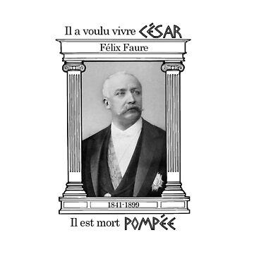 Félix Faure by Georges Clémenceau by Orata
