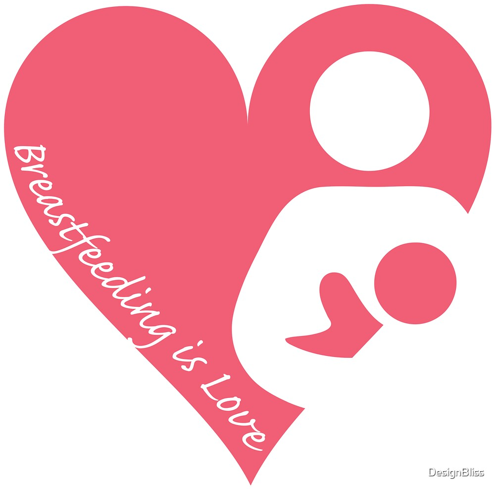 Breastfeeding is Love by DesignBliss