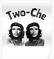 Two che funny Che Guevara two-che t shirt Poster