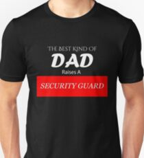 The Best Kind of Dad Raises A Security Guard Unisex T-Shirt