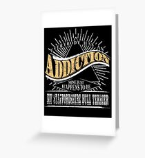 Addiction Is My Staffordshire Bull Terrier Shirt Gift Dog Shirt Greeting Card