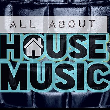 All About House Music by DavidWayne