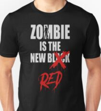 Zombie is the new Red T-Shirt