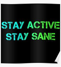STAY ACTIVE, STAY SANE. Poster