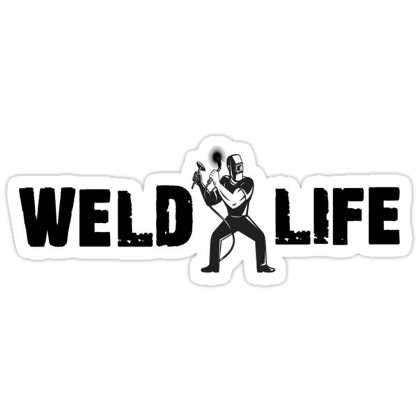 """Weld Life Welder Shirt, Sticker, Poster, Skin, Case, Mug ..."