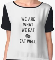 we are what we eat - eat well Women's Chiffon Top