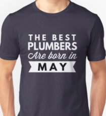 The best Plumbers are born in May T-Shirt