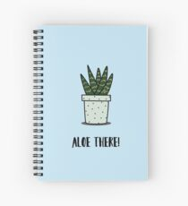 Aloe there Aloe Vera illustration and words Spiral Notebook