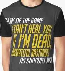 Play of the game - I Can't Heal you If I'm Dead Graphic T-Shirt