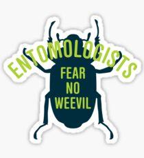 Entomologen fürchten keinen Rüsselkäfer Sticker