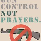 Gun Control Not Prayers Anti-NRA by merchhost