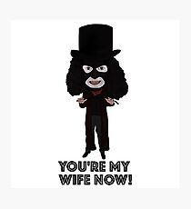 League of Gentlemen Inspired Papa Lazarou Illustration You're My Wife Now Photographic Print