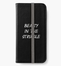 Beauty In The Struggle iPhone Wallet