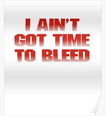 Predator - I ain't got time to bleed movie quote Poster