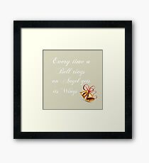 Every Time A Bell Rings An Angel Gets Its WIngs Framed Print
