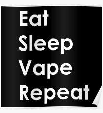 Eat, Sleep, Vape, Repeat Poster