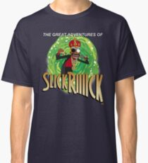 The Great Adventures of Slick Riiiick Classic T-Shirt