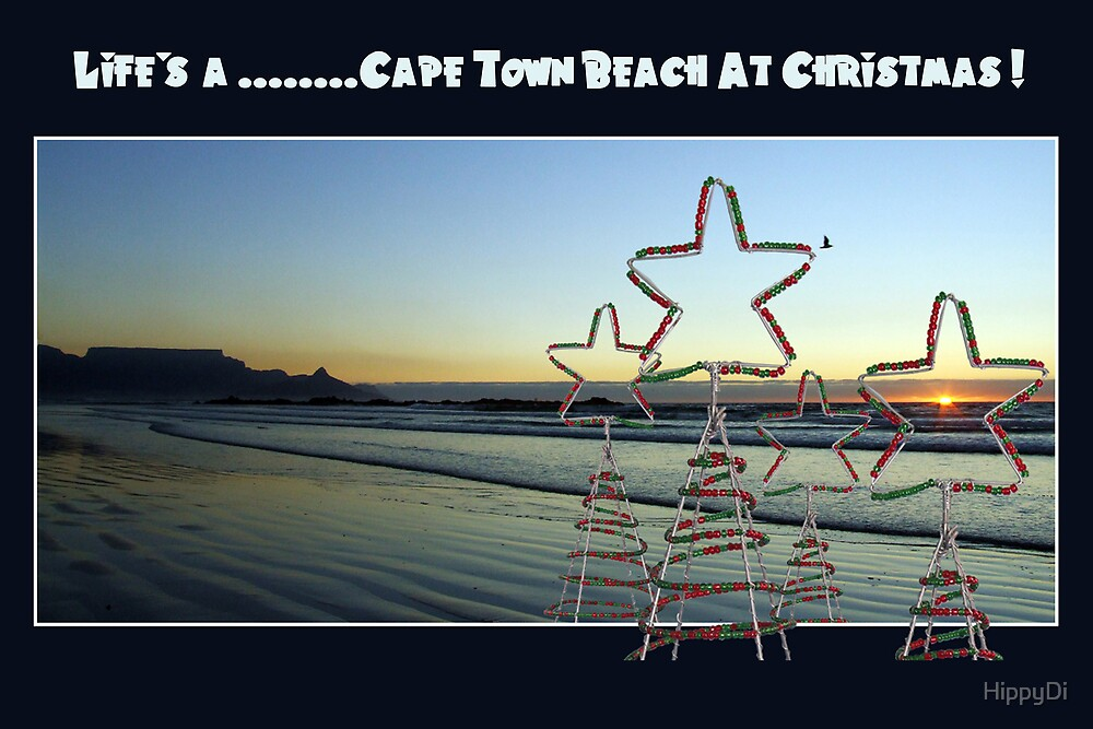 Life's A Cape Town Beach At Christmas by HippyDi