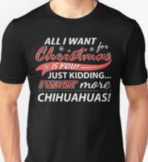 All I Want for Christmas is More Chihuahuas Funny T-Shirt T-Shirt