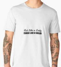 Act Like a Lady Curse Like a Sailor Men's Premium T-Shirt