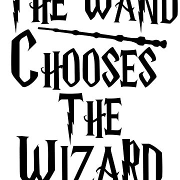 The wand chooses the wizard by MisterNightmare