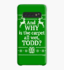 "Christmas Vacation ""And WHY is the carpet all wet, TODD?"" Case/Skin for Samsung Galaxy"