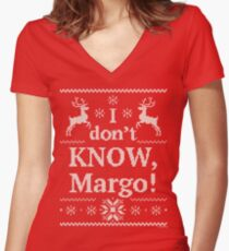 "Christmas Vacation ""I don't KNOW, Margo!"" Women's Fitted V-Neck T-Shirt"