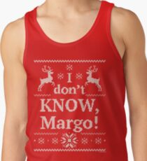 "Christmas Vacation ""I don't KNOW, Margo!"" Men's Tank Top"