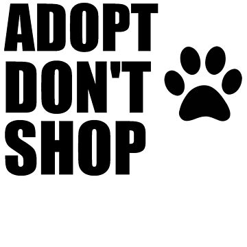 Adopt Don't Shop by whitechristmas