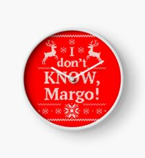 "Christmas Vacation ""I don't KNOW, Margo!"" Clock"