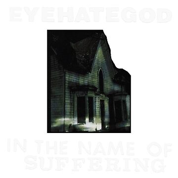EyeHateGod - In the Name of Suffering by Horf