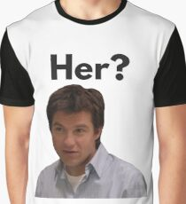 her? Graphic T-Shirt