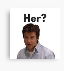 her? Canvas Print