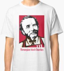 Varg Vikernes - Norwegian Fried Churches Classic T-Shirt